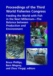 Proceedings of the Third World Fisheries Congress- Feeding the World with Fish in the Next Millennium The Balance between Production and Environment